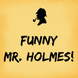 Sherlock Holmes Quotes: My List of Holmes' Most Fascinating Sayings!