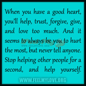 When you have a good heart, you'll help