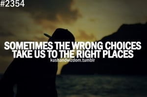 kushandwizdom #love #quotes #wrong choice #right choice #Live Your ...