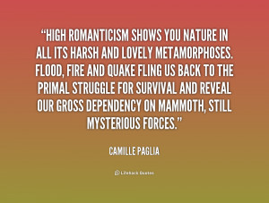 quote Camille Paglia high romanticism shows you nature in all 209616