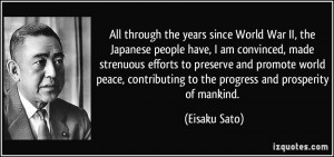All through the years since World War II, the Japanese people have, I ...
