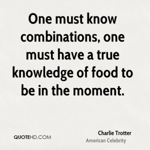 Charlie Trotter Food Quotes