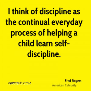 think of discipline as the continual everyday process of helping a ...