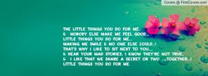 ... you do for me nobody else make me feel good little things you do for