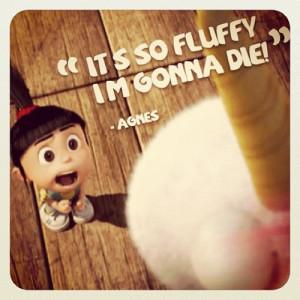 Its so fluffy im gonna die!