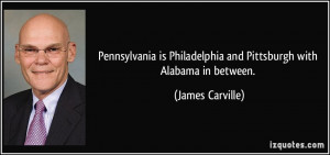 Pennsylvania is Philadelphia and Pittsburgh with Alabama in between ...