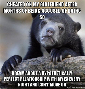 ... my girlfriend after months of being accused of doing so dream about a