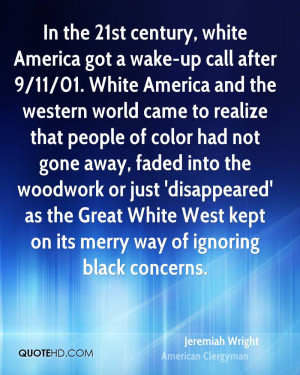 In the 21st century, white America got a wake-up call after 9/11/01 ...