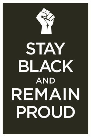 Black and I'm Proud!