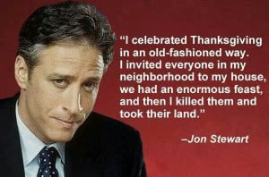 Jon Stewart Thanksgiving Quote
