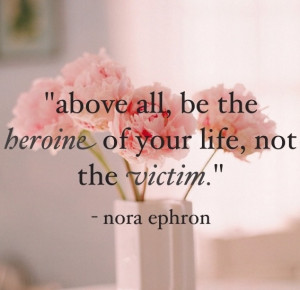 love this quote. nora ephron. made this myself!