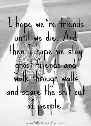 The Top 10 Best Friend Quotes | Fit Bottomed Girls