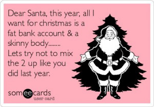 Dear Santa, this year, all I want for christmas is a fat bank account ...