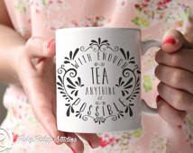 Tea Quote Mug, Ceramic Mug, Tea Lov ers Mug, Tea Cup, With Enough Tea ...