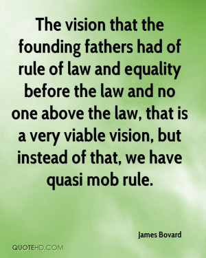 ... is a very viable vision, but instead of that, we have quasi mob rule