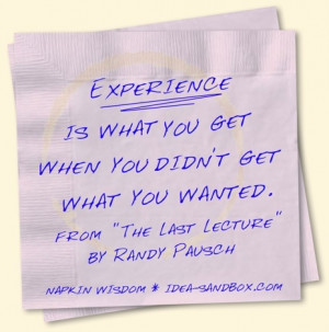 Randy Pausch...my favorite quote of all time. Such a fabulous guy. His ...