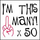 50th birthday funny t-shirt - middle fingerI'm this many !