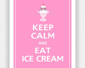 Keep Calm and EAT ICE CREAM Print 8 x10 (Color featured: Bubblegum ...
