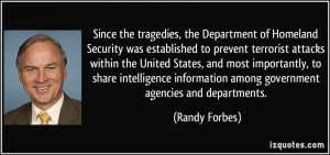 Since the tragedies, the Department of Homeland Security was ...