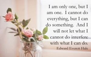 Quote by author, historian and clergyman Edward Everett Hale.