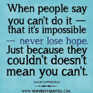 ... say-you-cant-do-it-quote-that-encourage-you/never-lose-hope-quotes-do