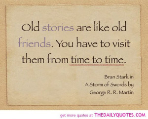 old-stories-like-friends-game-thrones-quotes-sayings-pictures.jpg