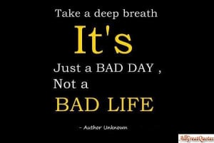 Bad Day Quotes|Having A Bad Day Quotes.
