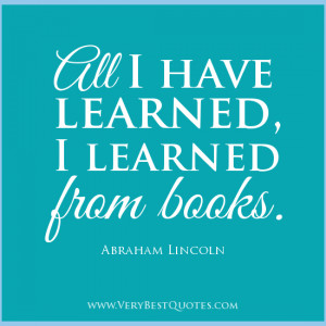 Learning quotes, reading quotes, books quotes, Abraham Lincoln Quotes ...
