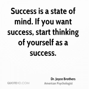 dr-joyce-brothers-quote-success-is-a-state-of-mind-if-you-want.jpg