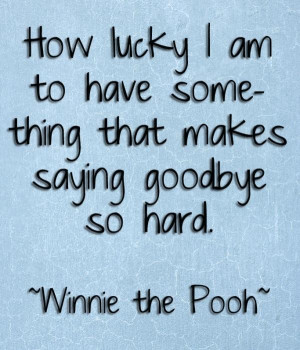 Saying goodbye quotes, deep, meaning, hard