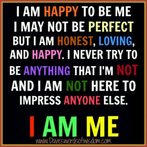 ... we should all strive toward being or becoming i am proud of me