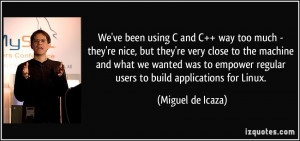We've been using C and C++ way too much - they're nice, but they're ...