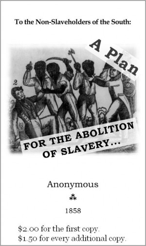 "... with Lysander Spooner's ""A Plan for the Abolition of Slavery"