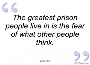 the greatest prison people live in is the david icke