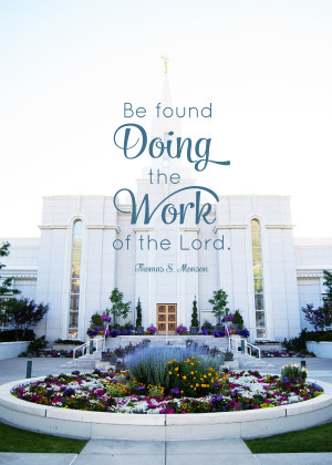 ... Doing the Work of the Lord - Free LDS Temple Family History Quote