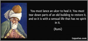 You must lance an ulcer to heal it. You must tear down parts of an old ...
