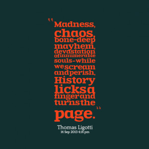 Quotes Picture: madness, chaos, bonedeep mayhem, devastation of ...