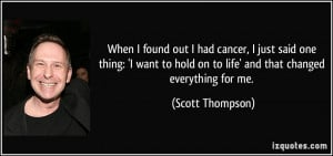 When I found out I had cancer, I just said one thing: 'I want to hold ...