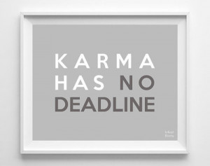 Karma Has No Deadline Print Inspirational Quote by InkistPrints $11.95 ...