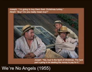 ... and quotes are fun, here are my favorite funny Christmas movie quotes