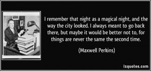 remember that night as a magical night, and the way the city looked ...
