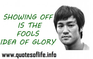 ... -off-is-the-fools-idea-of-glory-Bruce-Lee-life-picture-quote1.jpg