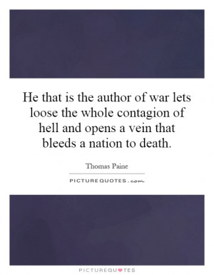 He That Is The Author Of War Lets Loose Whole Contagion Hell