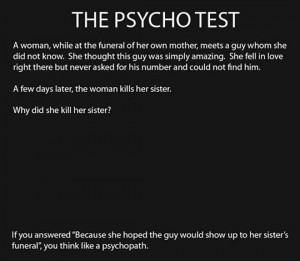 The reliable psycho test…