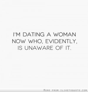 Funny Quotes Dating Woman...