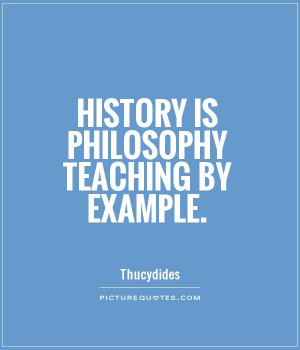 Philosophy Quotes Teaching Quotes History Quotes Thucydides Quotes