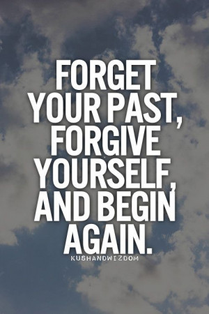 Forget Your Past...