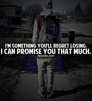 you'll regret losing me