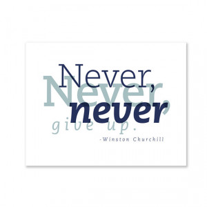 Never Give Up /// Winston Churchill quote print