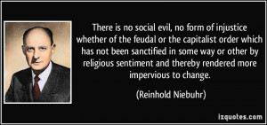 evil, no form of injustice whether of the feudal or the capitalist ...